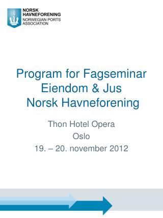 Program for Fagseminar Eiendom & Jus  Norsk Havneforening