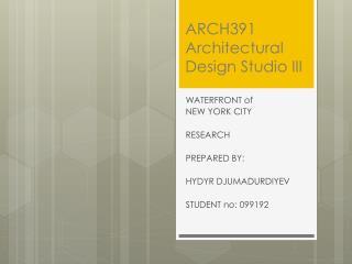 ARCH391 Architectural Design Studio III