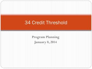 34 Credit Threshold