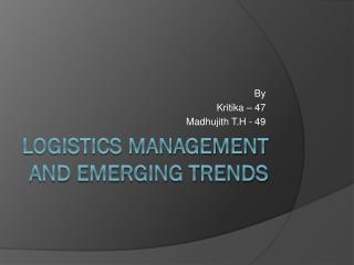 Logistics Management and Emerging Trends