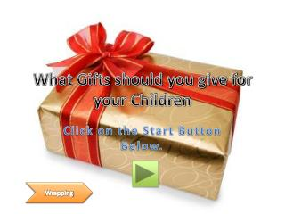 What Gifts should you give for your Children