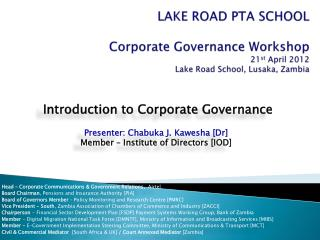 Introduction to  Corporate Governance  Presenter: Chabuka J.  Kawesha [Dr]
