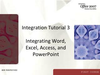 Integration Tutorial 3  Integrating Word, Excel, Access, and PowerPoint