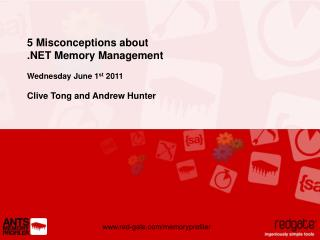 5 Misconceptions about .NET Memory Management Wednesday June 1 st  2011