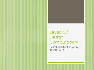 Levels Of Design Computability