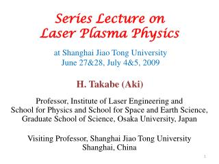 Series Lecture on  Laser Plasma Physics