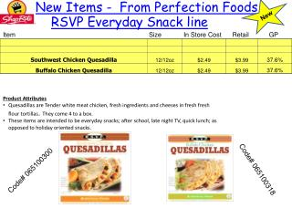 New Items -  From Perfection Foods RSVP Everyday Snack line