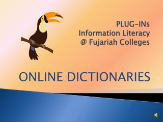PLUG-INs  Information Literacy  @  Fujariah  Colleges