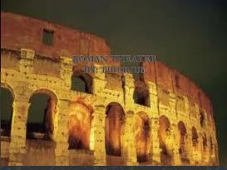 Roman Theater By:  tiberius