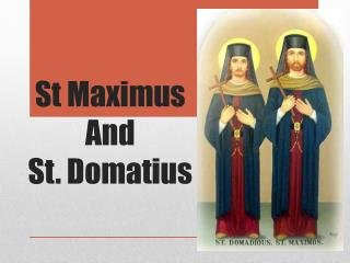 St Maximus And  St.  Domatius