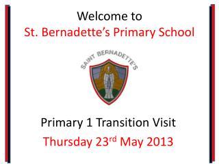 Welcome to St. Bernadette�s Primary School