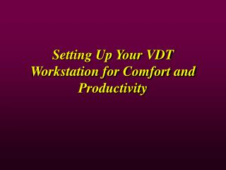 Setting Up Your VDT Workstation for Comfort and Productivity