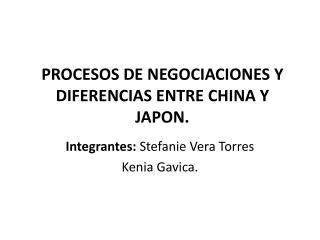 PROCESOS DE NEGOCIACIONES Y DIFERENCIAS ENTRE CHINA Y JAPON.