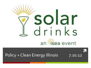 Policy + Clean Energy Illinois             7.10.12