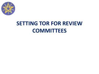 SETTING TOR FOR REVIEW COMMITTEES