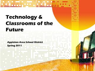 Technology & Classrooms of the Future