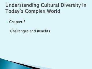 Understanding Cultural Diversity in Today�s Complex World