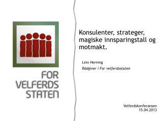 Linn Herning R�dgiver i For velferdsstaten