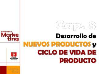 Desarrollo de  NUEVOS PRODUCTOS  y CICLO DE VIDA DE PRODUCTO