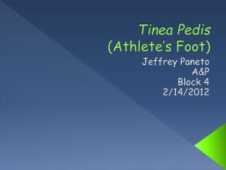 Tinea Pedis (Athlete's Foot)