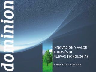 Innovación y Valor a través de Nuevas Tecnologías