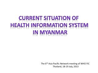 Current Situation of  health Information system  in Myanmar