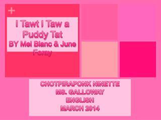 I  Tawt  I Taw a  Puddy Tat BY Mel Blanc & June Foray