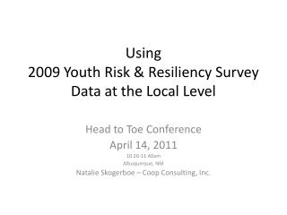 Using  2009 Youth Risk & Resiliency Survey Data at the Local Level
