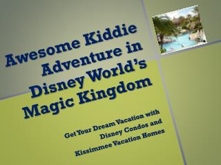 Awesome  Kiddie  Adventure in Disney World's Magic Kingdom