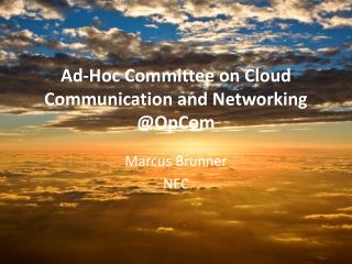 Ad-Hoc Committee on Cloud Communication and Networking @ OpCom