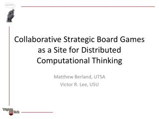 Collaborative Strategic Board Games as a Site for Distributed Computational Thinking