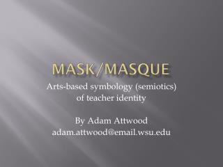 Mask/Masque