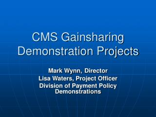 CMS Gainsharing Demonstration Projects