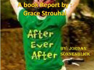 A book Report by : Grace Strouhal