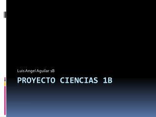Proyecto Ciencias 1b