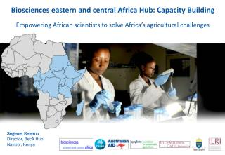 Biosciences eastern and central Africa Hub: Capacity Building