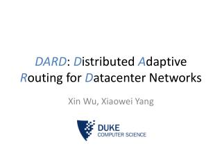 DARD :  D istributed  A daptive  R outing for  D atacenter Networks