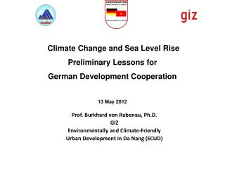 Prof.  Burkhard  von Rabenau, Ph.D. GIZ Environmentally and Climate-Friendly