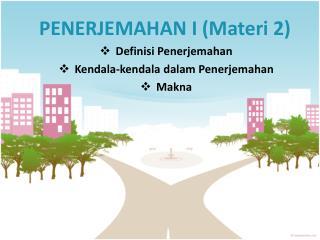 P ENERJEMAHAN I (Materi 2)