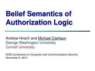 Belief Semantics of Authorization Logic