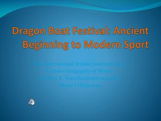 Dragon Boat Festival: Ancient Beginning to Modern Sport