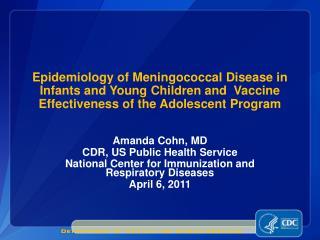 Amanda Cohn, MD CDR, US Public Health Service