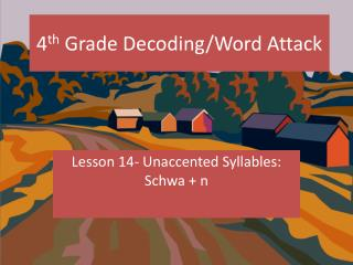 4 th  Grade Decoding/Word Attack