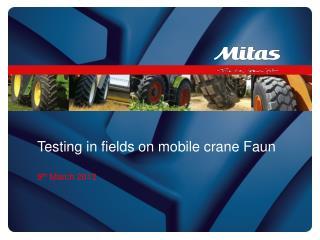 Testing  in  fields  on mobile  crane  Faun