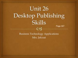 Unit 26 Desktop Publishing Skills