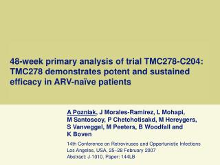 48-week primary analysis of trial TMC278-C204: TMC278 demonstrates potent and sustained efficacy in ARV-na ve patients