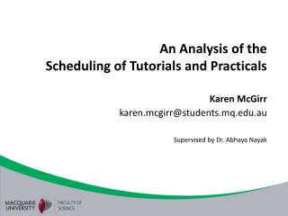 An Analysis of the  Scheduling of Tutorials and Practicals