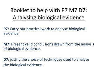 Booklet to help with P7 M7 D7: Analysing biological evidence