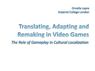 Translating, Adapting and Remaking in Video Games