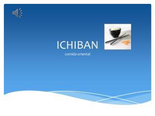 ICHIBAN comida oriental